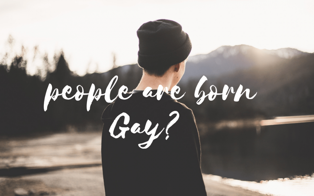 People are born Gay?
